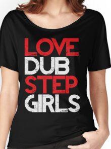 Love Dubstep Girls (red) Women's Relaxed Fit T-Shirt