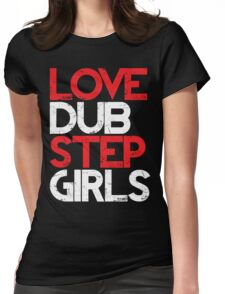 Love Dubstep Girls (red) Womens Fitted T-Shirt