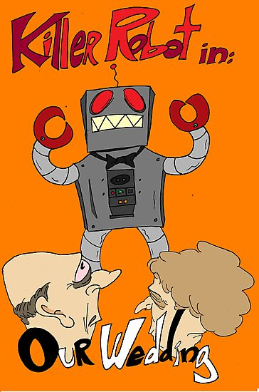 Killer Robot Goes to a Wedding by Seamus Light