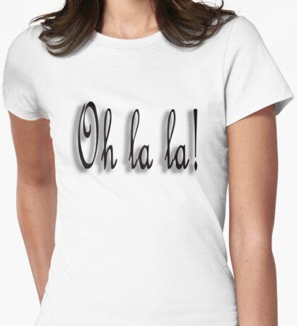 Oh la la  Womens Fitted T-Shirt