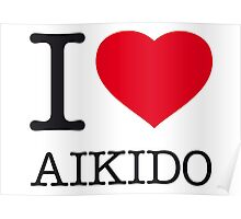 I ♥ AIKIDO Poster