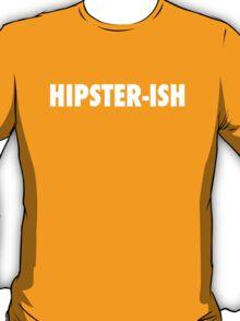 Hipster-ish 2 T-Shirt