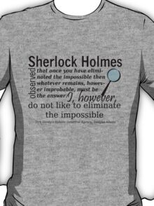 I Do Not Like to Eliminate the Impossible T-Shirt