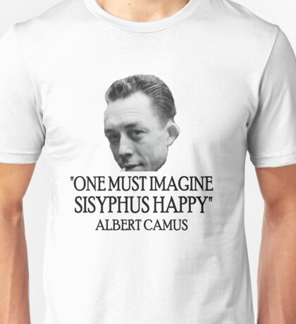 Happiness is absurd Unisex T-Shirt