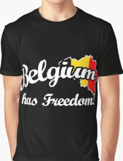 Belgium Has Freedom! Graphic T-Shirt