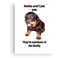 Rottweilers Are Not Just Pets Canvas Print