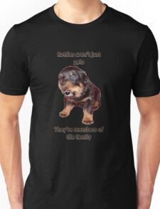 Rottweilers Are Not Just Pets Unisex T-Shirt