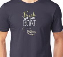 Fresh off the boat! Unisex T-Shirt