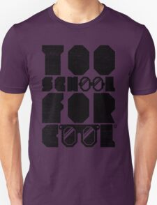 Too School For Cool (Black) Unisex T-Shirt