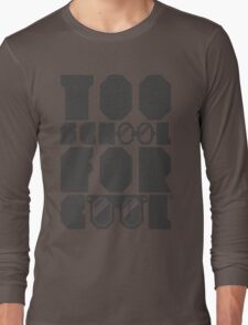 Too School For Cool (Gray) Long Sleeve T-Shirt