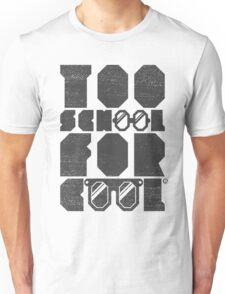 Too School For Cool (Gray) Unisex T-Shirt