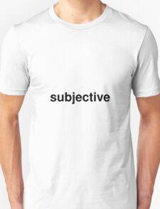 subjective Unisex T-Shirt