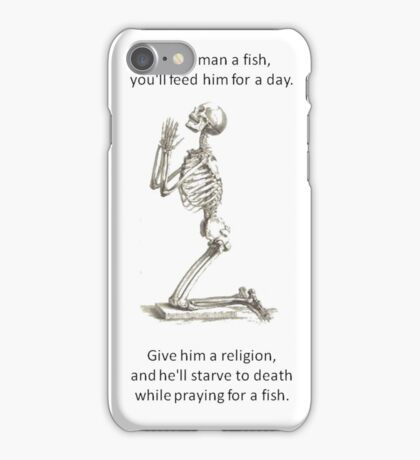 Proverb Parody - Give A Man A Fish And He Eats For A Day  iPhone Case/Skin