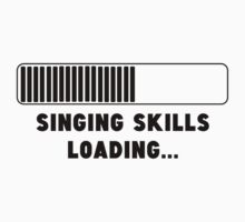 Singing Skills Loading Kids Clothes