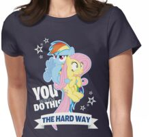 The Hard Way - Fluttershy & Rainbow Dash Womens Fitted T-Shirt