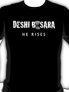 Deshi Basara- He Rises  T-Shirt