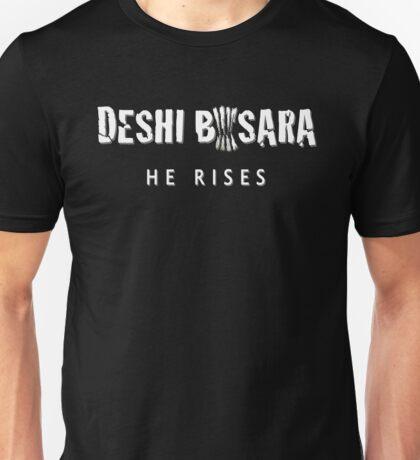 Deshi Basara- He Rises  Unisex T-Shirt
