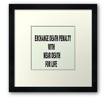 CHANGE THE DEATH PENALTY Framed Print