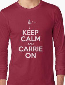Keep Calm and Carrie On Long Sleeve T-Shirt