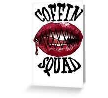 Coffin Squad Mouth Shut Greeting Card