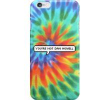 You're Not Dan Howell iPhone Case/Skin