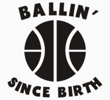 Ballin' Since Birth Kids Tee