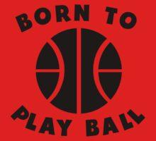 Born To Play Ball Baby Tee