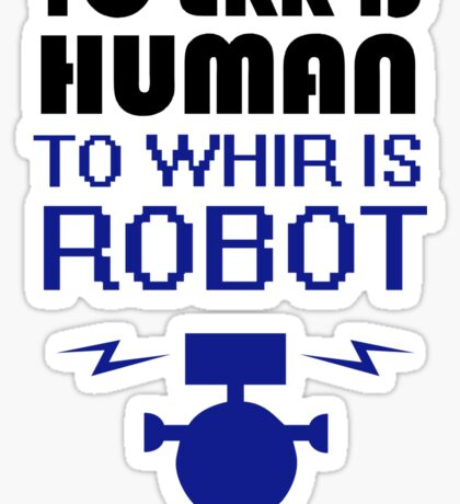 To Err Is Human, To Whir Is Robot (light design) Sticker