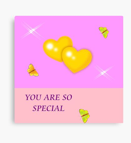 You Are So Special Canvas Print
