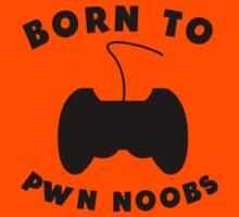 Born To Pwn Noobs Kids Tee