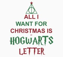 All I want for Christmas is my Hogwarts letter Kids Clothes