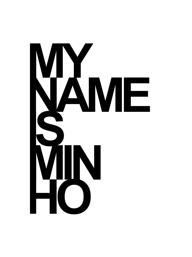 My Name is MINHO by fyzzed