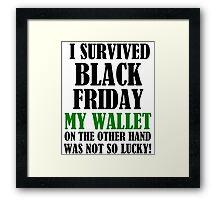 I SURVIVED BLACK FRIDAY Framed Print