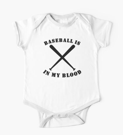 Baseball Is In My Blood One Piece - Short Sleeve