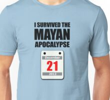 I Survived The Mayan Apocalypse 2012 (calendar) Unisex T-Shirt