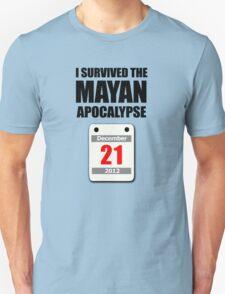 I Survived The Mayan Apocalypse 2012 (calendar) T-Shirt