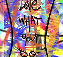Love What You Do by Vincent J. Newman