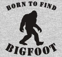 Born To Find Bigfoot One Piece - Long Sleeve