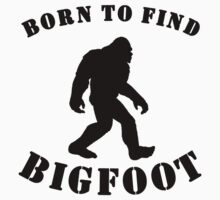 Born To Find Bigfoot Baby Tee