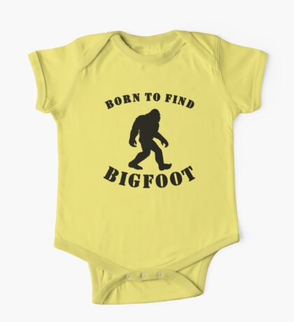 Born To Find Bigfoot One Piece - Short Sleeve