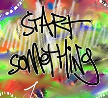 Start Something by Vincent J. Newman