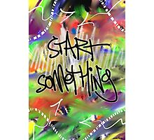 Start Something Photographic Print