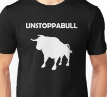 Unstoppabull (Unstoppable Bull) white version Unisex T-Shirt