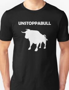Unstoppabull (Unstoppable Bull) white version T-Shirt