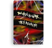 You Can Always Try Again! Canvas Print