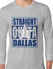 Straight Outta Dallas Flag Long Sleeve T-Shirt