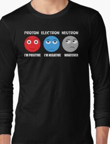Proton Electron Neutron T Shirt Long Sleeve T-Shirt
