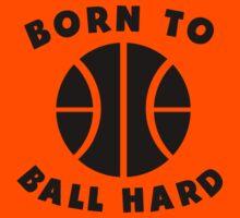 Born To Ball Hard Kids Tee
