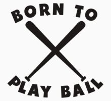 Born To Play Ball Kids Tee
