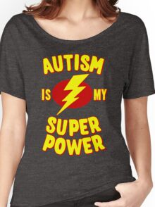 Autism is My Super Power Women's Relaxed Fit T-Shirt